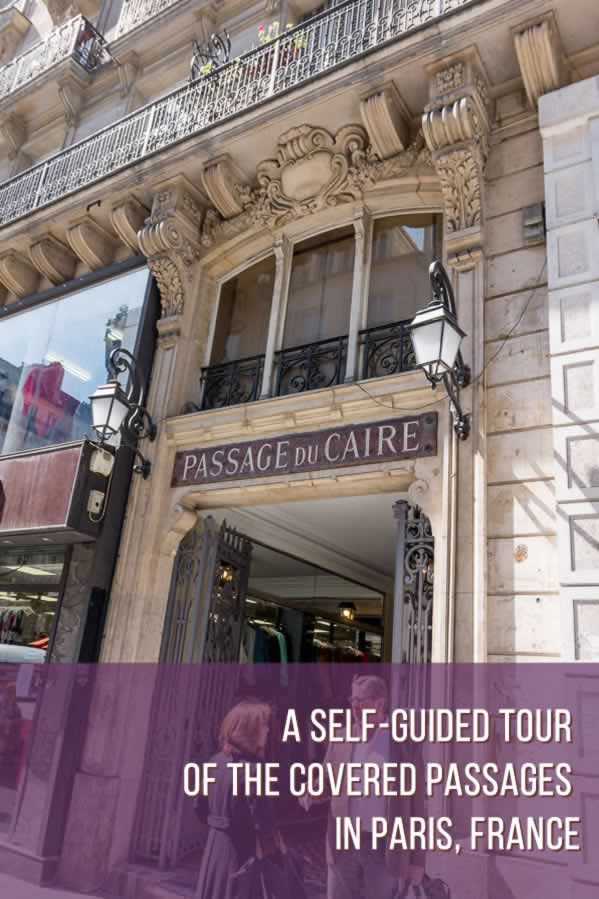 Self-guided tour of the covered passages in Paris, France that will leave you in awe. Find these architectural monuments in a half-day walk full of excitement and beauty!